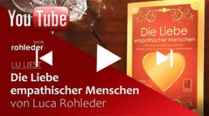 luca-rohleder-youtube-die-liebe-empathischer-menschen