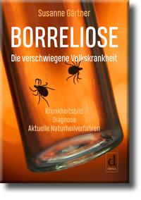 BORRELIOSE, DIE VERSCHWIEGENE VOLKSKRANKHEIT, Susanne Gärtner, ISBN 978-3-9818928-8-8