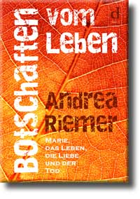 BOTSCHAFTEN VOM LEBEN, Andrea Riemer, ISBN 978-3-9818928-6-4