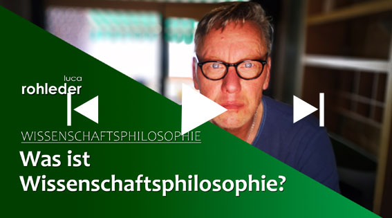 YouTube-Video, Wissenschaftsphilosophie, Luca Rohleder