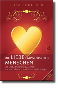 DIE LIEBE EMPATHISCHER MENSCHEN, Luca Rohleder, ISBN 978-3-9822120-8-1