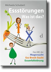 ESSSTÖRUNGEN – WAS IST DAS?, Michaela Schubert, ISBN 978-3-9818928-2-6