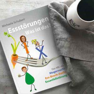 ESSSTOERUNGEN – WAS IST DAS?, Das ABC der Magersucht, Ess-Brech-Sucht und Essanfallstoerung, Michaela Schubert, ISBN 978-3-9818928-2-6