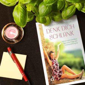 DENK DICH SCHLANK, Warum eine perfekte Figur eine Frage der Geisteshaltung ist, Daniela Galitzdoerfer, ISBN 978-3-9822120-1-2